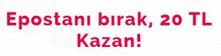 Epostanı Bırak, 20TL Kazan