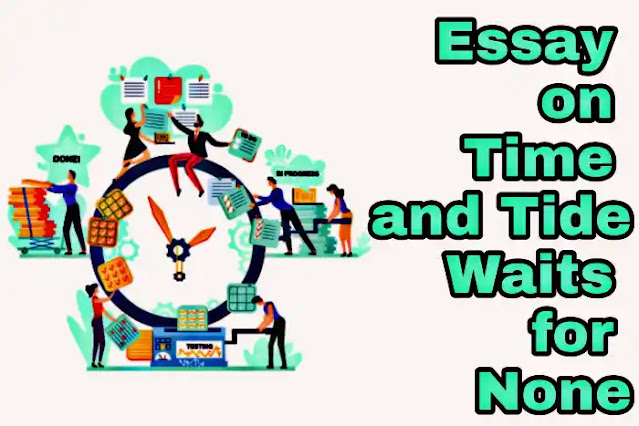 Essay on Time and Tide Waits for None