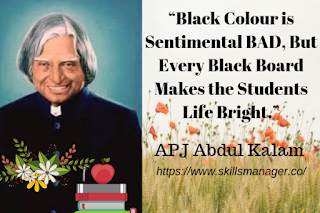 """Black Colour is Sentimental BAD, But Every Black Board Makes the Students Life Bright."""
