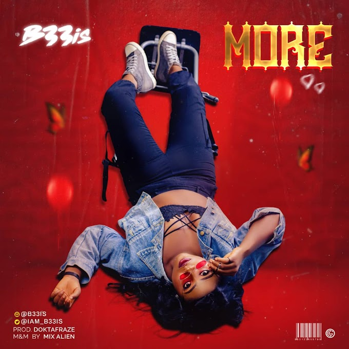 MUSIC: B33is - More (Prod. Doktafraze) | @iam_b33is