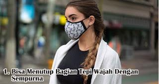 Bisa Menutup Bagian Tepi Wajah Dengan Sempurna merupakan syarat masker kain bisa untuk cegah penularan virus