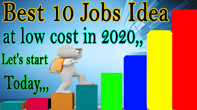 Best 10 jobs idea at low cost in 2020