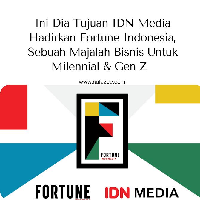 Ini Dia Tujuan IDN Media Hadirkan Fortune Indonesia, Sebuah Majalah Bisnis Untuk Milennial dan Gen Z