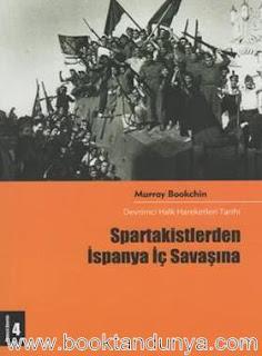 Murray Bookchin - Spartakistlerden İspanya İç Savaşına - Devrimci Halk Hareketleri Tarihi Cilt: 4
