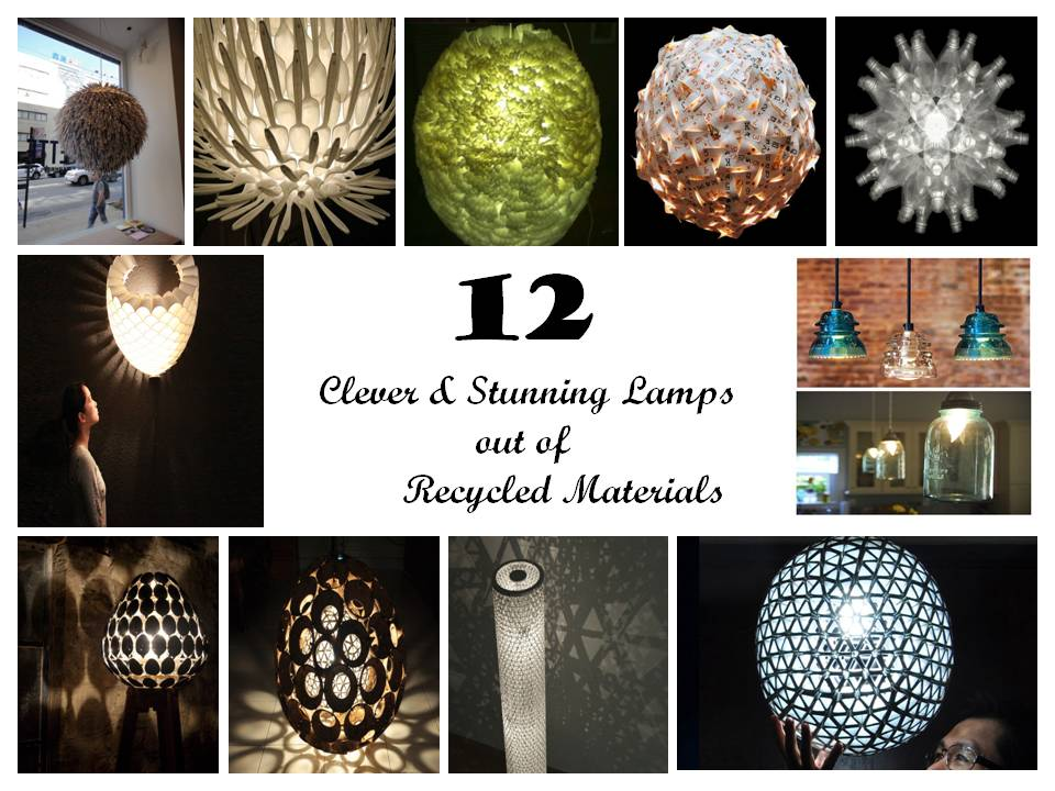 12 Clever and Stunning Lamps out of Recycled Materials