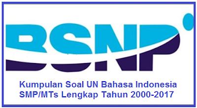 Kumpulan Soal UN Bahasa Indonesia SMP/MTs Lengkap Tahun 2000-2017