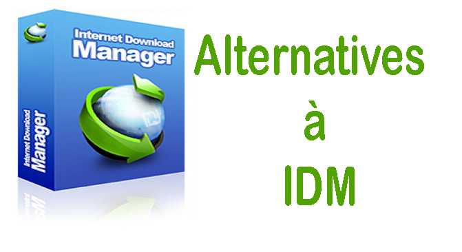 Alternatives à IDM - Internet Download Manager