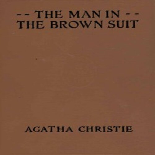 Who was the Man in the Brown Suit-Episode 1