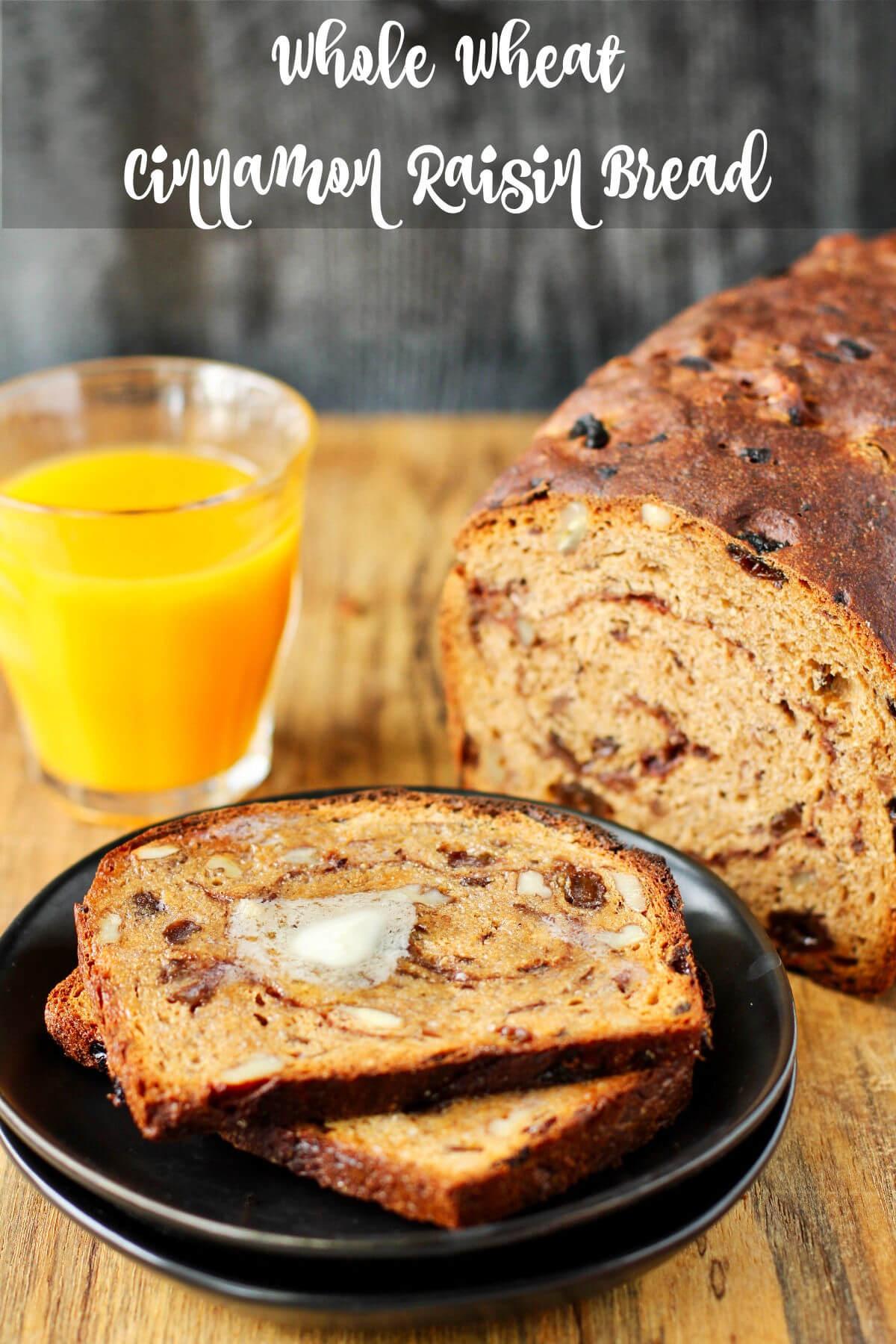 Whole Wheat Cinnamon Raisin Bread  on a plate