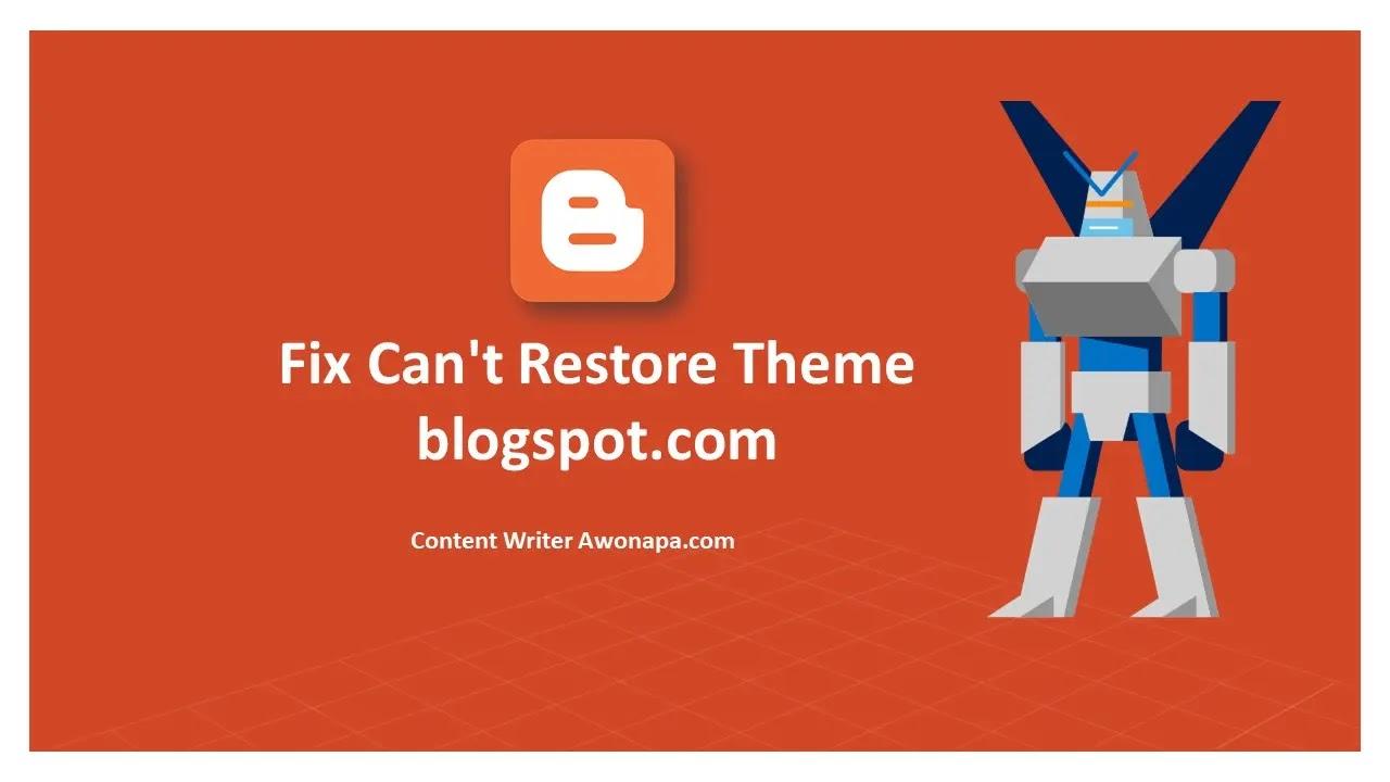 Fix Could Not Restore Theme Blogspot