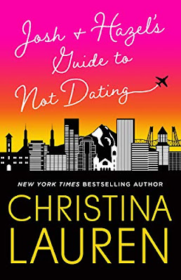 Book Review: Josh and Hazel's Guide to Not Dating, by Christina Lauren, 5 stars