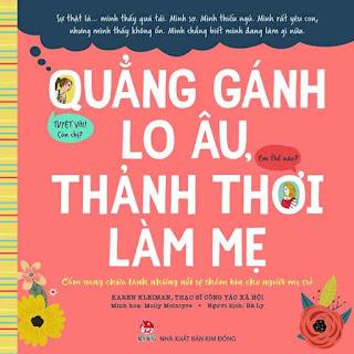 Quẳng Gánh Lo Âu, Thảnh Thơi Làm Mẹ - Cẩm Nang Chữa Lành Những Nỗi Sợ Thầm Kín Cho Người Mẹ Trẻ ebook PDF-EPUB-AWZ3-PRC-MOBI