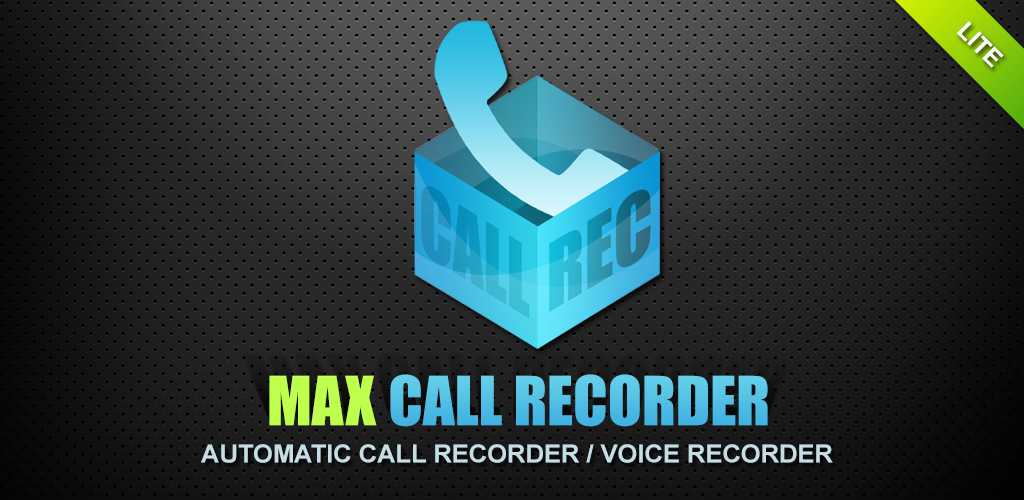 MAX Call Recorder (free) / Automatic Call recorder