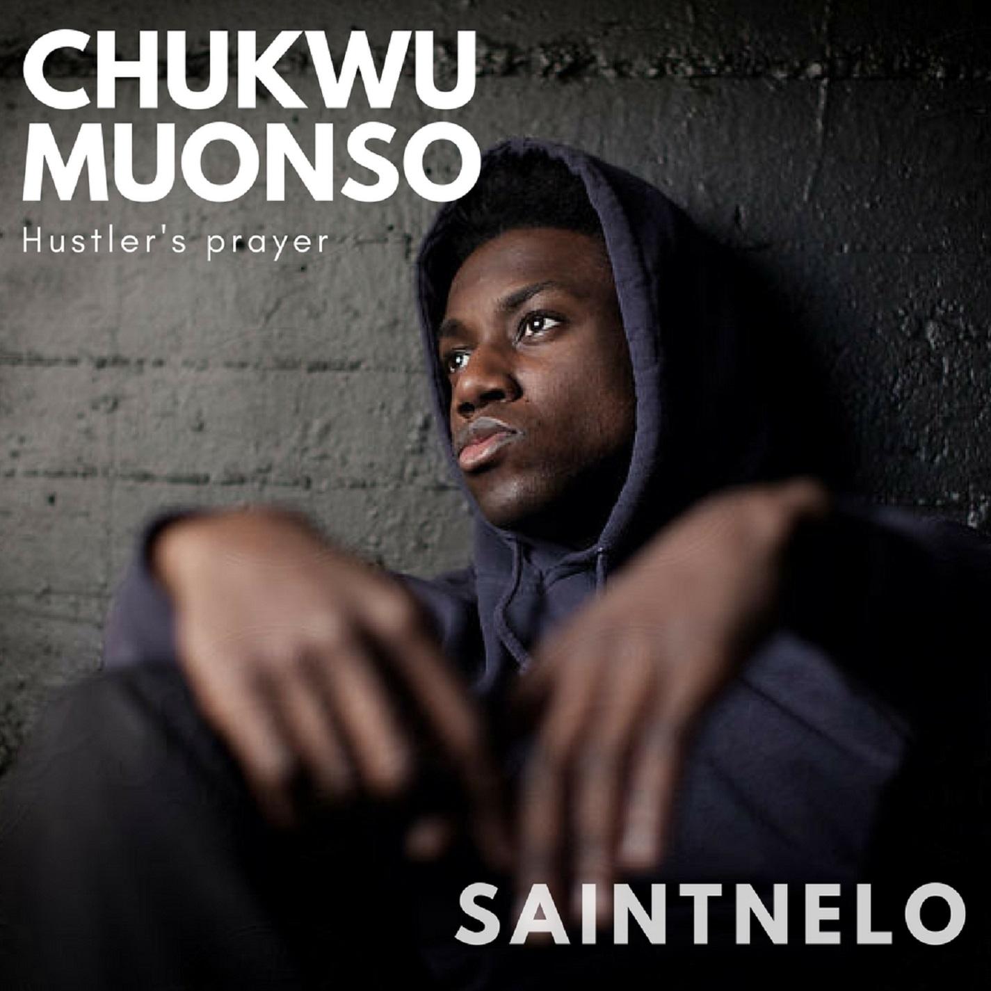 Chukwu Muonso (Hustler's Prayer) by Saintnelo