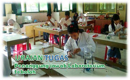 Uraian Tugas Penanggung jawab Laboratorium sekolah