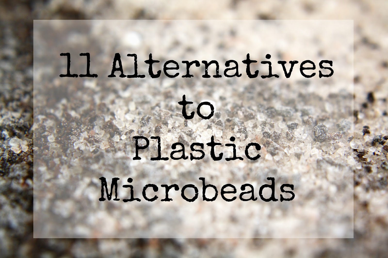 11 alternatives to plastic microbeads