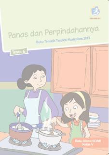 Buku Siswa Tema 6 (Panas dan Perpindahannya) Kelas 5 Kurikulum 2013 Revisi 2017