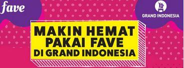 Ada Diskon Pakai Fave di Grand Indonesia