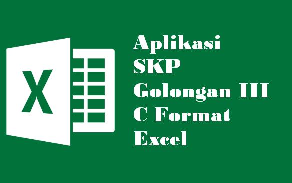 Aplikasi SKP Golongan III C Format Excel