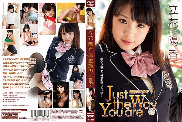 [IDOL-086] 立花陽香 Yoka Tachibana - 素顔のままで ~Just the Way You are~[MP4/695MB]