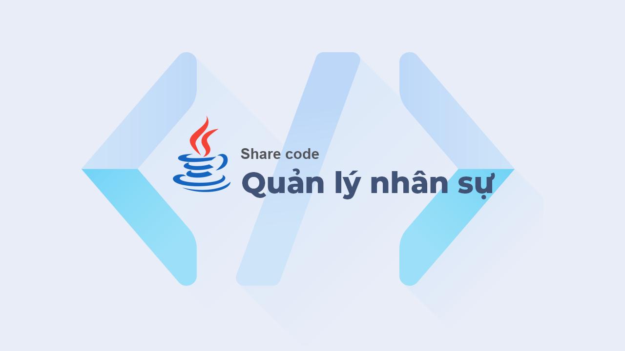 Đề tài - Xây dựng ứng dụng quản lý nhân sự viết bằng Java