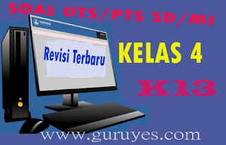 Soal UTS Bahasa Indonesia Kelas 4 SD Semester 1 Kurikulum 2013 Revisi Terbaru 2020