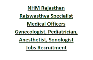 NHM Rajasthan Rajswasthya Specialist Medical Officers Gynecologist, Pediatrician, Anesthetist, Sonologist Jobs Recruitment