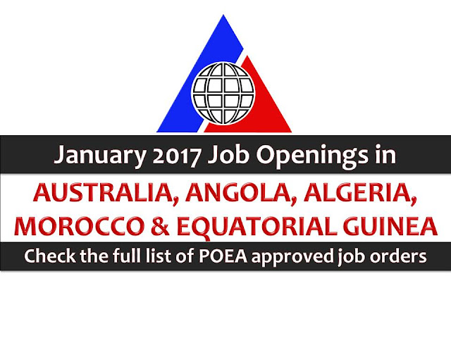 The following are jobs approved by POEA for deployment to Australia, Angola, Algeria, Morocco, and Equatorial Guinea. Job applicants may contact the recruitment agency assigned to inquire for further information or to apply online for the job.  We are not affiliated to any of these recruitment agencies.   As per POEA, there should be no placement fee for domestic workers and seafarers. For jobs that are not exempted on placement fee, the placement fee should not exceed the one month equivalent of salary offered for the job. We encourage job applicant to report to POEA any violation on this rule.