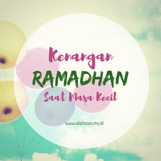 Kenangan Ramadhan Saat Masa Kecil