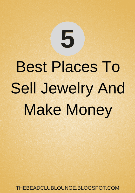 See the five best places for you to sell your handmade jewelry and make money while doing it!