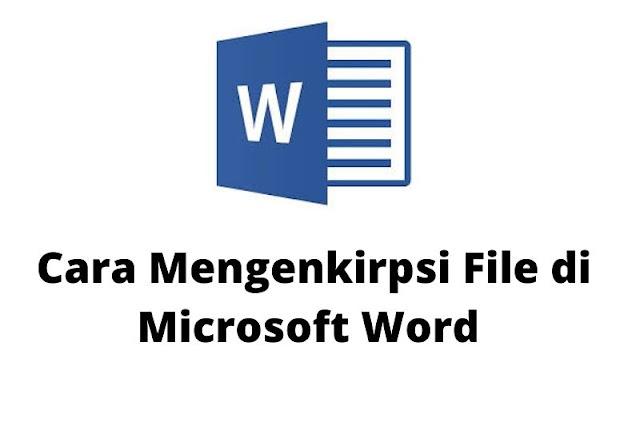 Cara Mengenkirpsi File di Microsoft Word