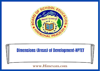 Dimensions (Areas) of Development-HPTET