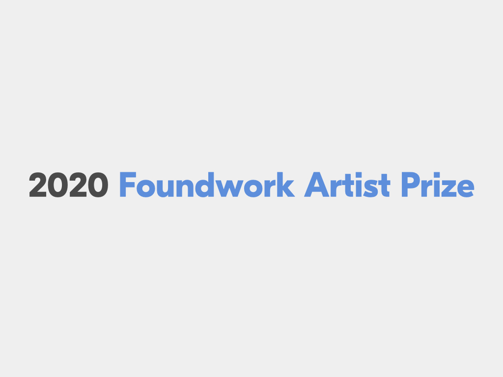 2020 Foundwork Artist Prize for contemporary Artists