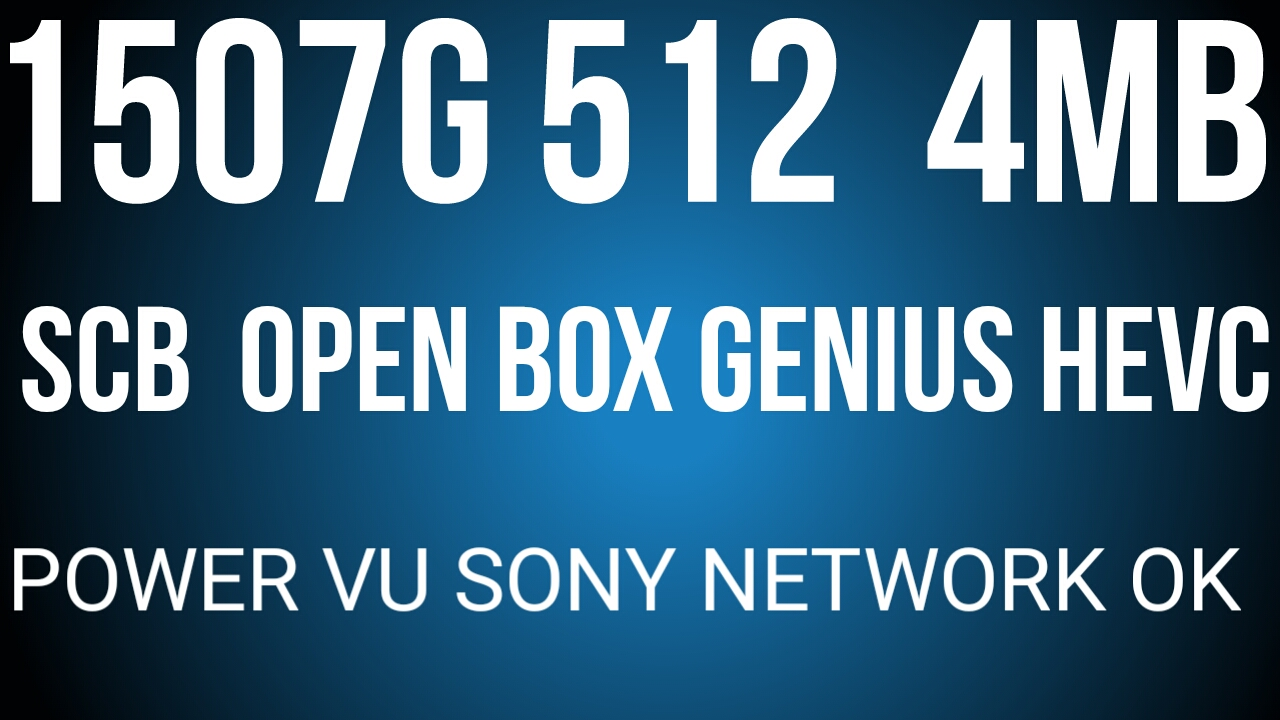 1507G 512 4M SCB3 Openbox Genius HEVC V9.06.19 New Power Vu Ten Sports Ok