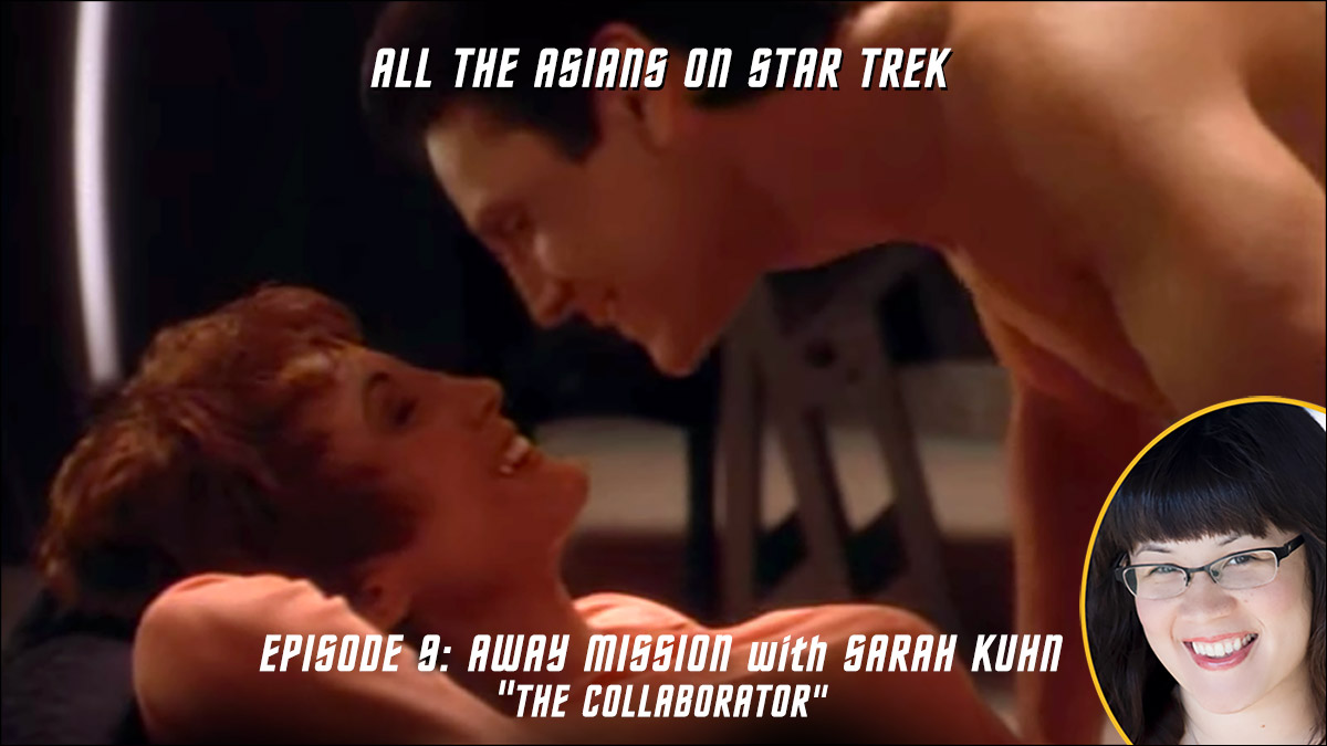 All The Asians On Star Trek – 09: Away Mission with Sarah Kuhn