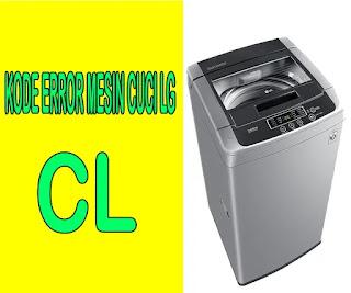 kode error mesin cuci LG CL, cara memperbaiki kode error CL mesin cuci lg