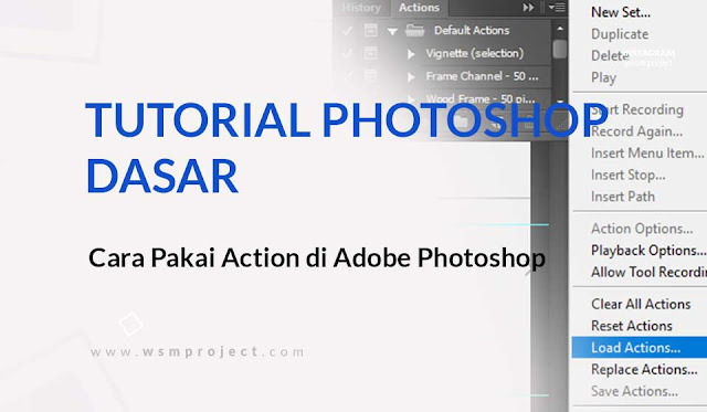 Cara Pakai Action di Adobe Photoshop