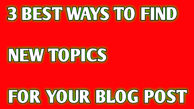 3 best ways to find blog post topics