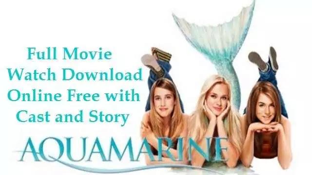 Aquamarine full movie watch download online free