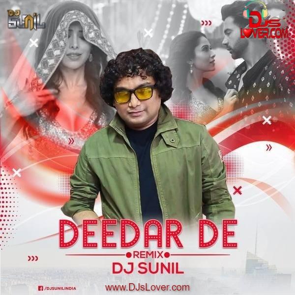 Deedar De Remix DJ Sunil India