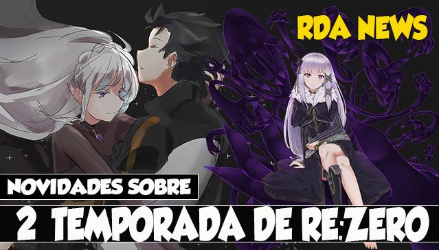 Vídeo - NOVIDADES SOBRE A 2º TEMPORADA DE RE ZERO! RDA NEWS