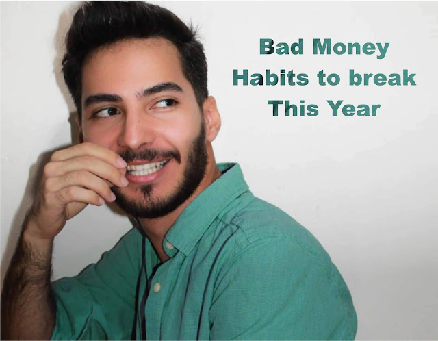 Bad Money Habits to Break This Year