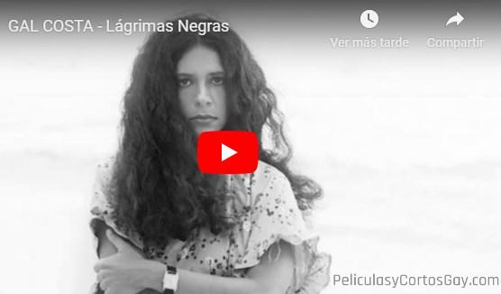CLIC PARA ESCUCHAR CANCION:  LÁGRIMAS NEGRAS - GAL COSTA