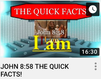 JOHN 8:58 THE QUICK FACTS! Before Abraham was, I am?