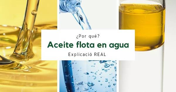 ▷ ¿Por qué el aceite flota en agua?, Explicación REAL