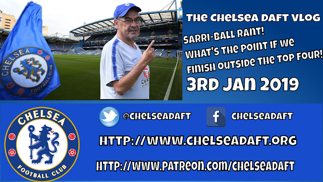 Sarri-Ball Rant | What s the point if we do not finish top four | The Chelsea Daft Vlog