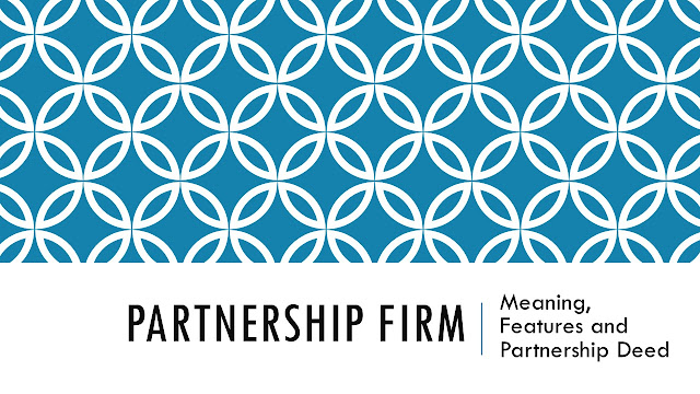 Partnership business, partner, features of partnership, partnership deed, Meaning of Partnership, Rights of Partner
