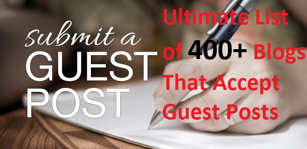 2019 Ultimate List of 500+ Blogs That Accept Guest Posts and high