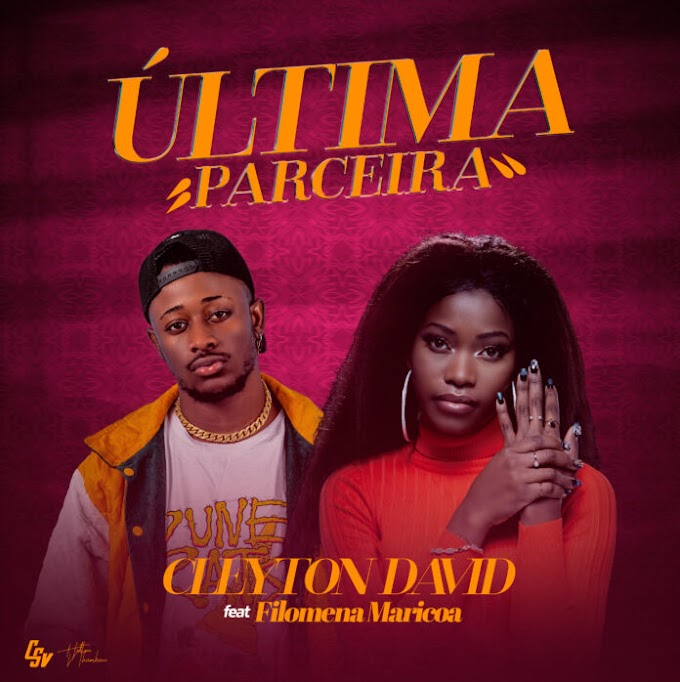 Cleyton David - Última Parceira (feat. Filomena Maricoa) ( 2020 ) [DOWNLOAD]
