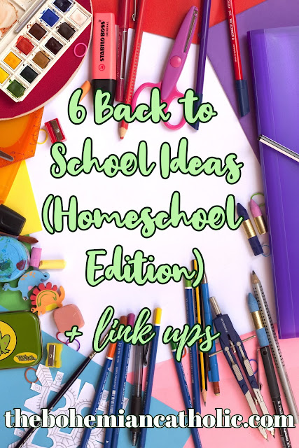 bohemian catholic homeschool six back to school ideas homeschooling link ups